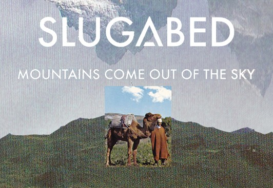 Slugabed Mountains Come out of the Sky